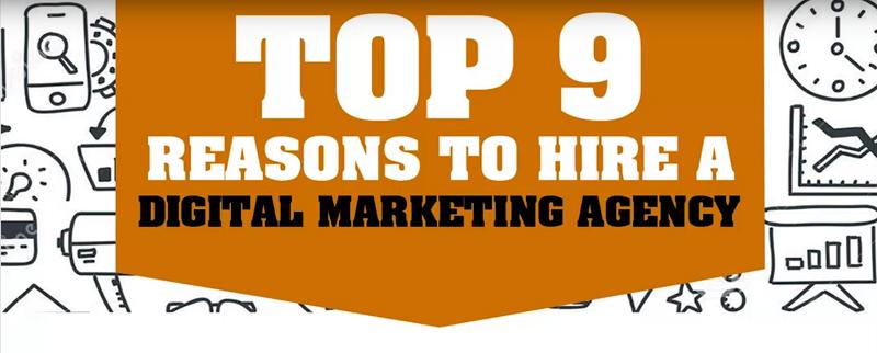 9 Reasons to Hire a Digital Marketing Agency